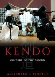 Kendo - Culture of the Sword (ISBN: 9780520284371)