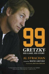 99: Gretzky: His Game, His Story (ISBN: 9780771083389)