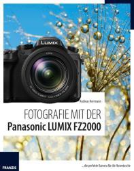 Fotografie mit der Panasonic LUMIX FZ2000 - Andreas Herrmann (ISBN: 9783645605281)
