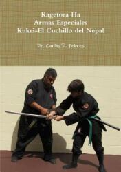 Kagetora Ha Armas Especiales Kukri-El Cuchillo Del Nepal - Carlos Febres (ISBN: 9781312313989)
