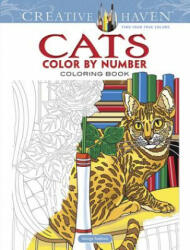 Creative Haven Cats Color by Number Coloring Book - George Toufexis (ISBN: 9780486818535)
