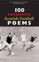 100 Favourite Scottish Football Poems (2007)