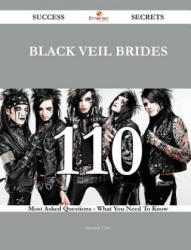 Black Veil Brides 110 Success Secrets - 110 Most Asked Questions on Black Veil Brides - What You Need to Know (ISBN: 9781488874413)