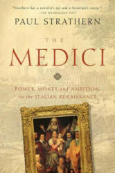 The Medici: Power, Money, and Ambition in the Italian Renaissance (ISBN: 9781681774084)