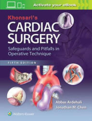 Khonsari's Cardiac Surgery: Safeguards and Pitfalls in Operative Technique - Abbas Ardehali (ISBN: 9781451183689)