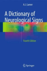 A Dictionary of Neurological Signs - A. J. Larner (ISBN: 9783319298191)