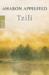 Aharon Appelfeld, Stefan Siebers - Tzili - Aharon Appelfeld, Stefan Siebers (ISBN: 9783499259456)