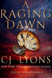 Raging Dawn - C. J. Lyons (ISBN: 9781939038371)
