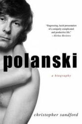 Polanski: A Biography - Christopher Sandford (ISBN: 9780230611764)