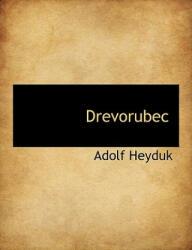 Drevorubec - Adolf Heyduk (ISBN: 9781140002475)