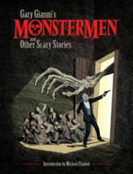 Gary Gianni's Monstermen And Other Scary Stories (ISBN: 9781506704807)
