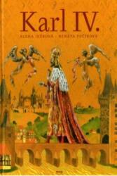 Karl IV. - Alena Ježková, Renata Fučíková (ISBN: 9788072521296)