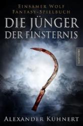 Die Jünger der Finsternis - Alexander Kühnert (ISBN: 9783945493786)