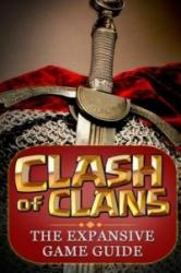 Clash of Clans: : The Expansive Game Guide, Gold Edition - Aaron Williams (ISBN: 9781519180988)