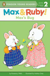 MAX & RUBY MAXS BUG - Rosemary Wells, Andrew Grey (ISBN: 9780515157406)