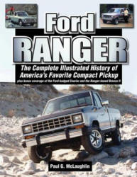 Ford Ranger: The Complete Illustrated History of America's Favorite Compact Pickup Plus Bonus Coverage of the Ford-Badged Courier a (ISBN: 9781583883334)