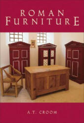 Roman Furniture - A T Croom (ISBN: 9780752440972)