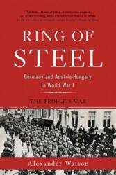Ring of Steel: Germany and Austria-Hungary in World War I (ISBN: 9780465094882)