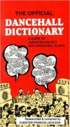Official Dancehall Dictionary - A Guide to Jamaican Dialect and Dancehall Slang (ISBN: 9789766101541)