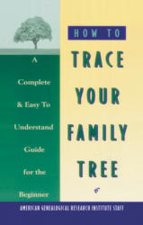 How to Trace Your Family Tree - American Genealogical Research, American Genealogical Research (ISBN: 9780385098854)
