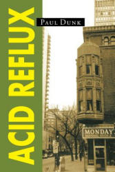 Acid Reflux - Paul Dunk (ISBN: 9781483639536)