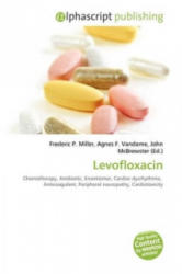 Levofloxacin - Frederic P Miller, Agnes F Vandome, John McBrewster (ISBN: 9786130731564)
