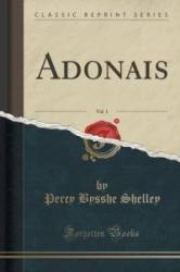 Adonais, Vol. 1 (Classic Reprint) - Percy Bysshe Shelley (ISBN: 9781331522812)
