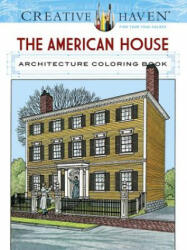 Creative Haven The American House Architecture Coloring Book - A. G. Smith (ISBN: 9780486807959)