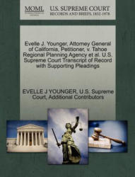 Evelle J. Younger, Attorney General of California, Petitioner, V. Tahoe Regional Planning Agency et al. U. S. Supreme Court Transcript of Record with S - Additional Contributors (ISBN: 9781270646853)