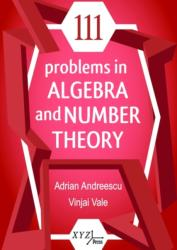 111 Problems in Algebra and Number Theory (ISBN: 9780996874502)