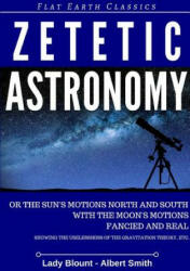 Zetetic Astronomy - Lady Blount, Albert Smith (ISBN: 9780244605278)