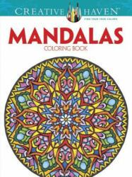 Creative Haven Mandalas Collection Coloring Book (ISBN: 9780486803524)