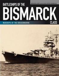 Battleships of the Bismarck Class: Bismarck and Tirpitz: Culmination and Finale of German Battleship Construction (ISBN: 9781591141631)
