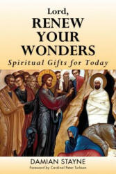 Lord, Renew Your Wonders: Spiritual Gifts for Today (ISBN: 9781593253233)