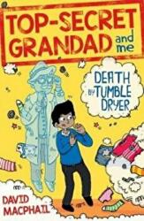 Top-Secret Grandad and Me: Death by Tumble Dryer (ISBN: 9781782504269)