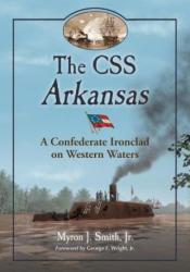 CSS Arkansas - Smith, Myron J, Jr (ISBN: 9780786447268)