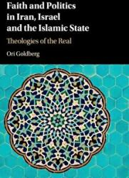 Faith and Politics in Iran, Israel, and the Islamic State: Theologies of the Real (ISBN: 9781107115675)