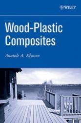 Wood-Plastic Composites - Anatole A. Klyosov (ISBN: 9780470148914)