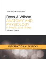 Ross & Wilson Anatomy and Physiology in Health and Illness International Edition - Anne Waugh, Allison Grant (ISBN: 9780702072772)