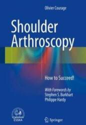 Shoulder Arthroscopy - Olivier Courage (ISBN: 9783319236476)