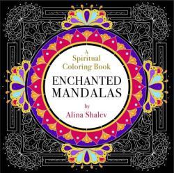 Enchanted Mandalas: A Spiritual Coloring Book (ISBN: 9781401952464)
