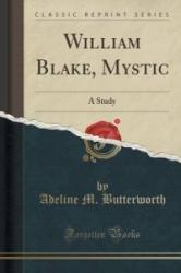 William Blake, Mystic - Adeline M Butterworth (ISBN: 9781331675839)