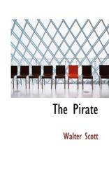Scott, Professor Walter, M. D. - Pirate - Scott, Professor Walter, M. D (ISBN: 9781103796502)