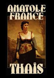 Anatole France - Thais - Anatole France (ISBN: 9780809518050)