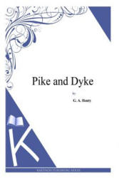 Pike and Dyke - G. A. Henty (ISBN: 9781494900335)