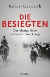 Die Besiegten - Robert Gerwarth, Alexander Weber (ISBN: 9783827500373)
