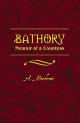 Bathory - A Mordeaux (ISBN: 9781439201749)