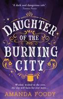 Daughter of the Burning City - Amanda Foody (ISBN: 9780373212439)