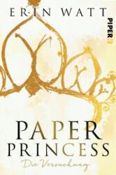 Paper Princess - Die Versuchung - Erin Watt, Lene Kubis (ISBN: 9783492060714)