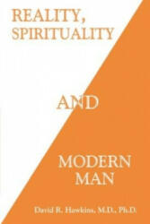 Reality, Spirituality, and Modern Man - David R. Hawkins (ISBN: 9781401945039)